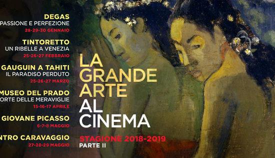LA GRANDE ARTE AL CINEMA STAGIONE 2018-2019
